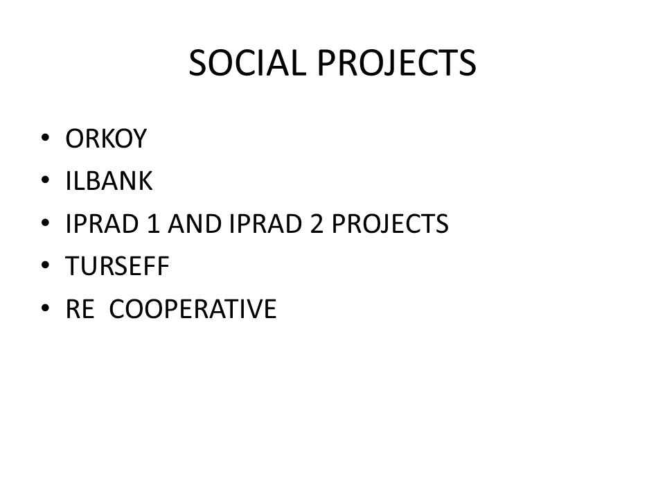 SOCIAL PROJECTS ORKOY ILBANK IPRAD 1 AND IPRAD 2 PROJECTS TURSEFF