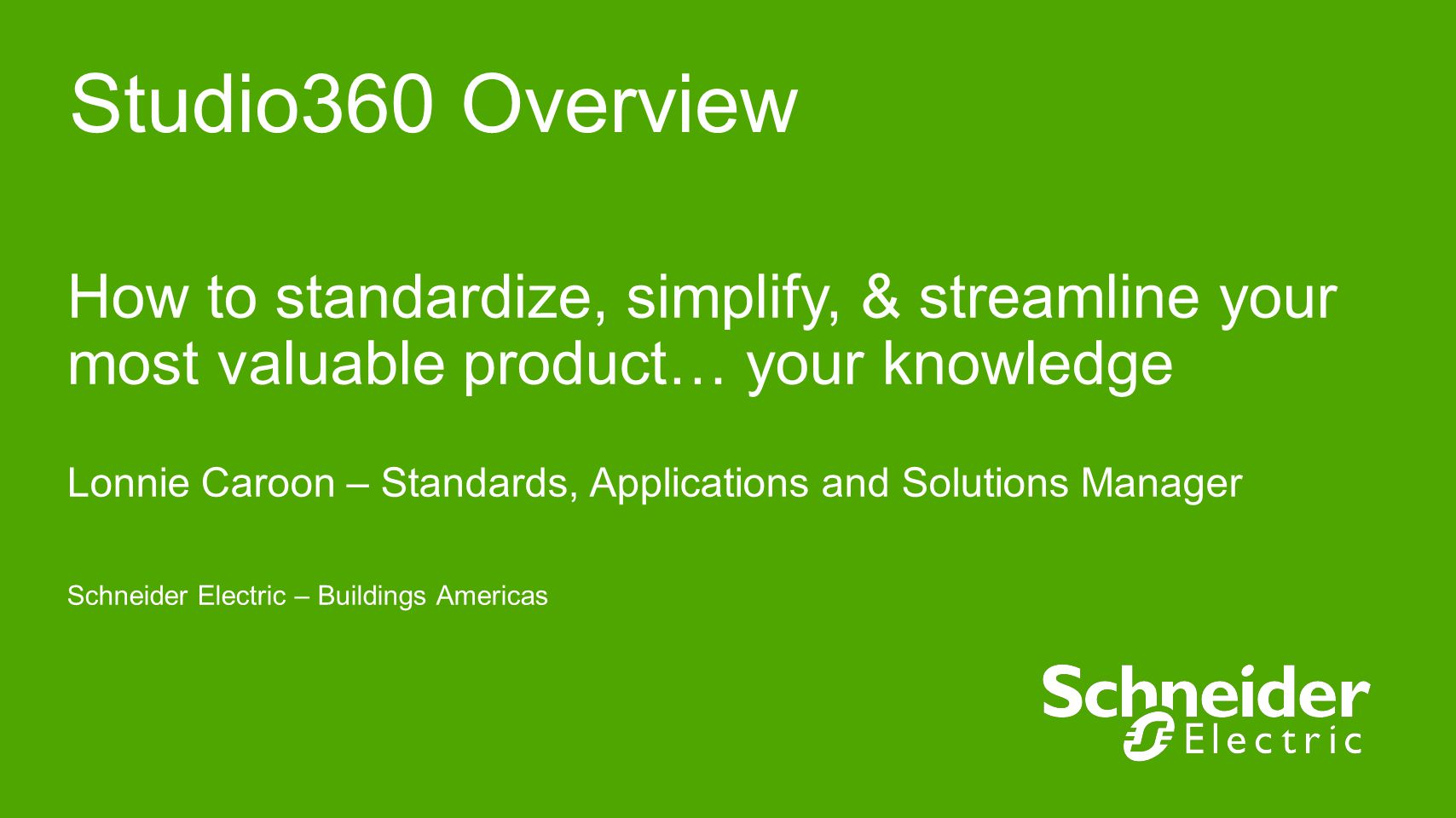 Studio360 Overview How to standardize, simplify, & streamline your most valuable product… your knowledge.