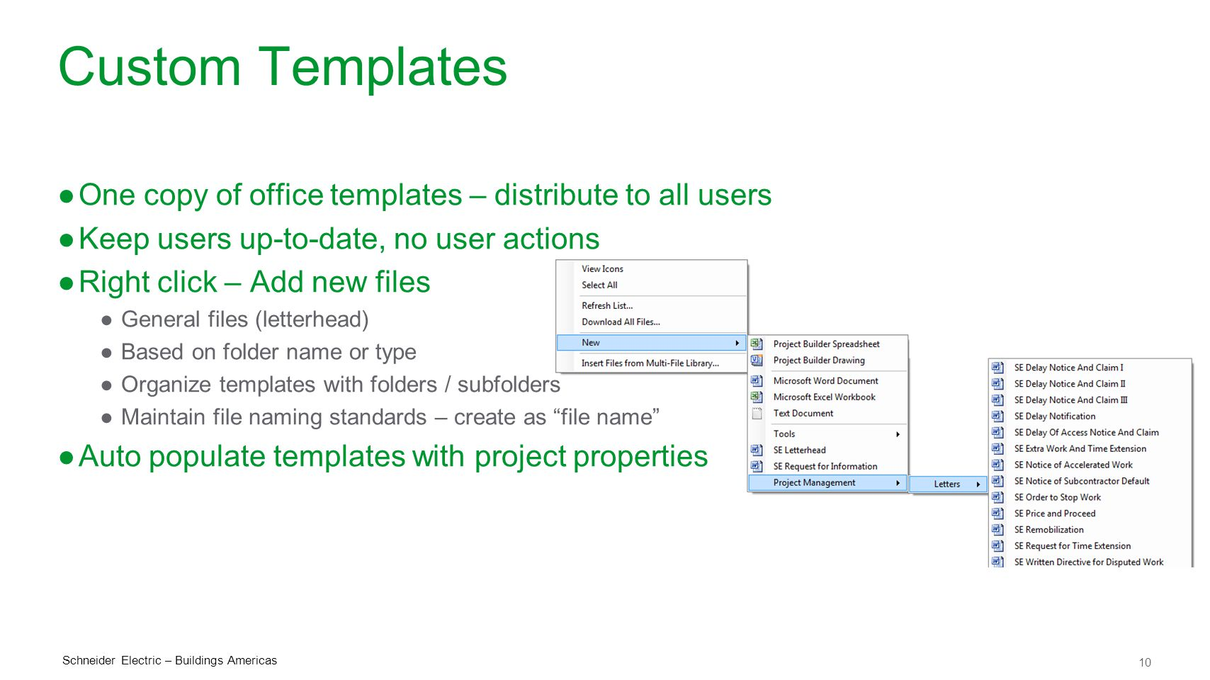 Custom Templates One copy of office templates – distribute to all users. Keep users up-to-date, no user actions.