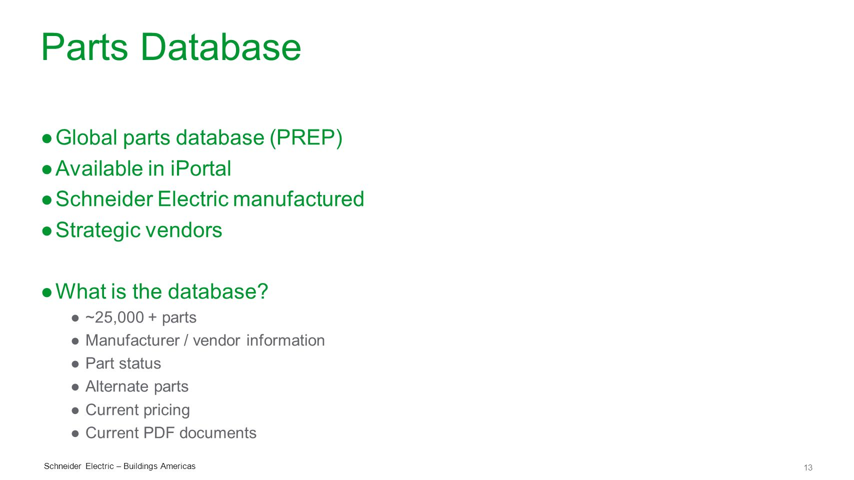 Parts Database Global parts database (PREP) Available in iPortal