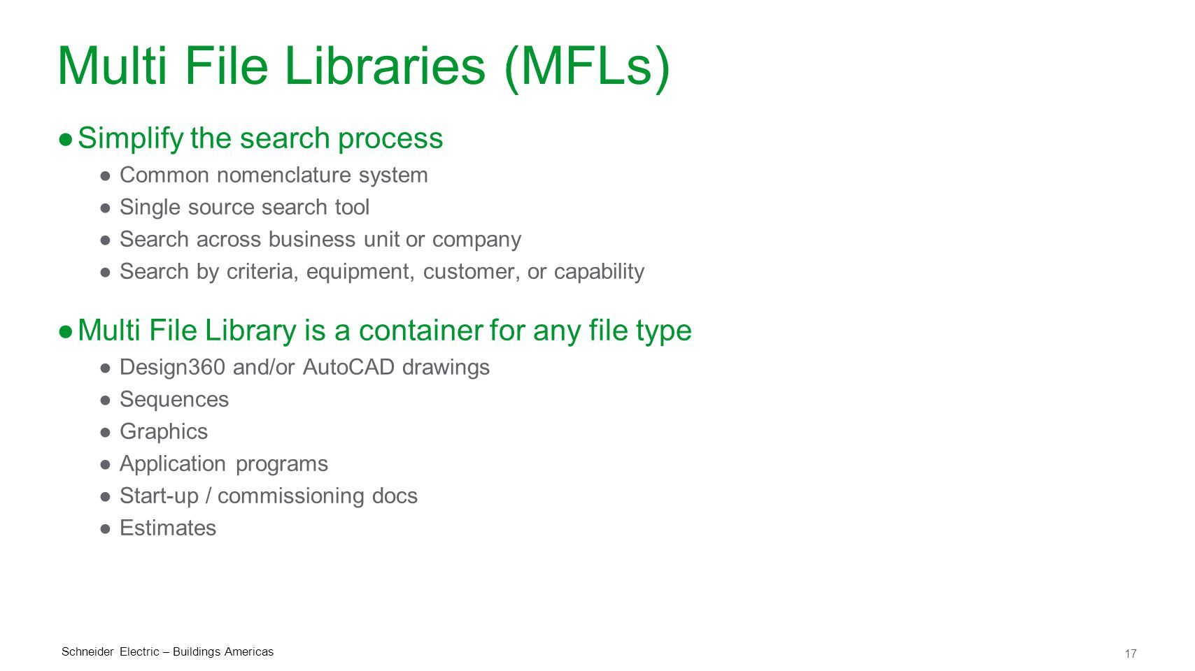 Multi File Libraries (MFLs)