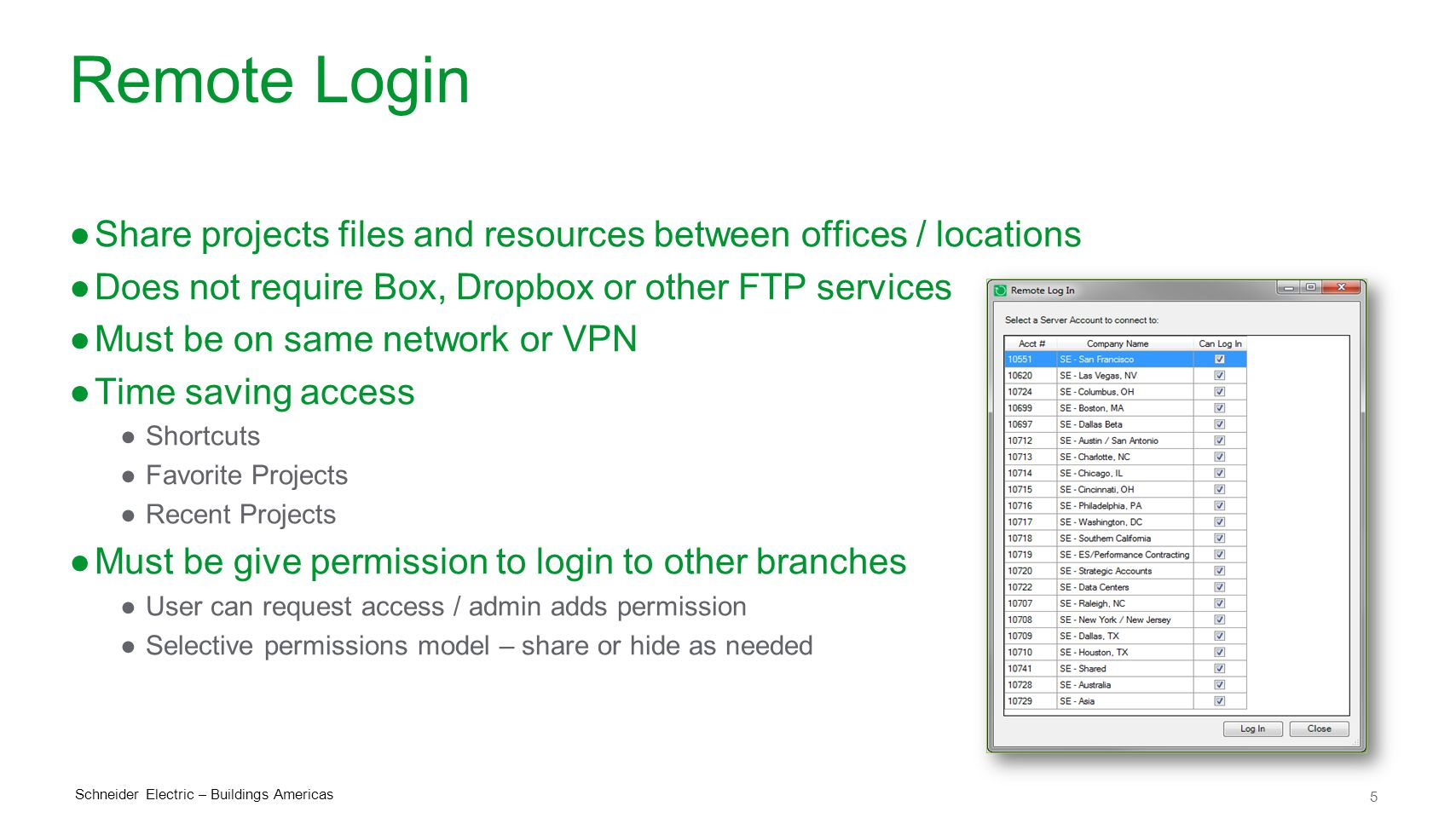 Remote Login Share projects files and resources between offices / locations. Does not require Box, Dropbox or other FTP services.