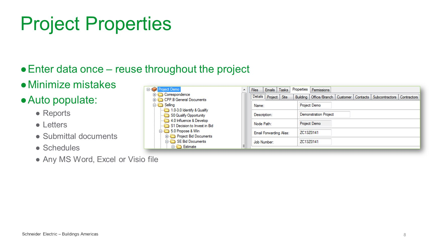Project Properties Enter data once – reuse throughout the project