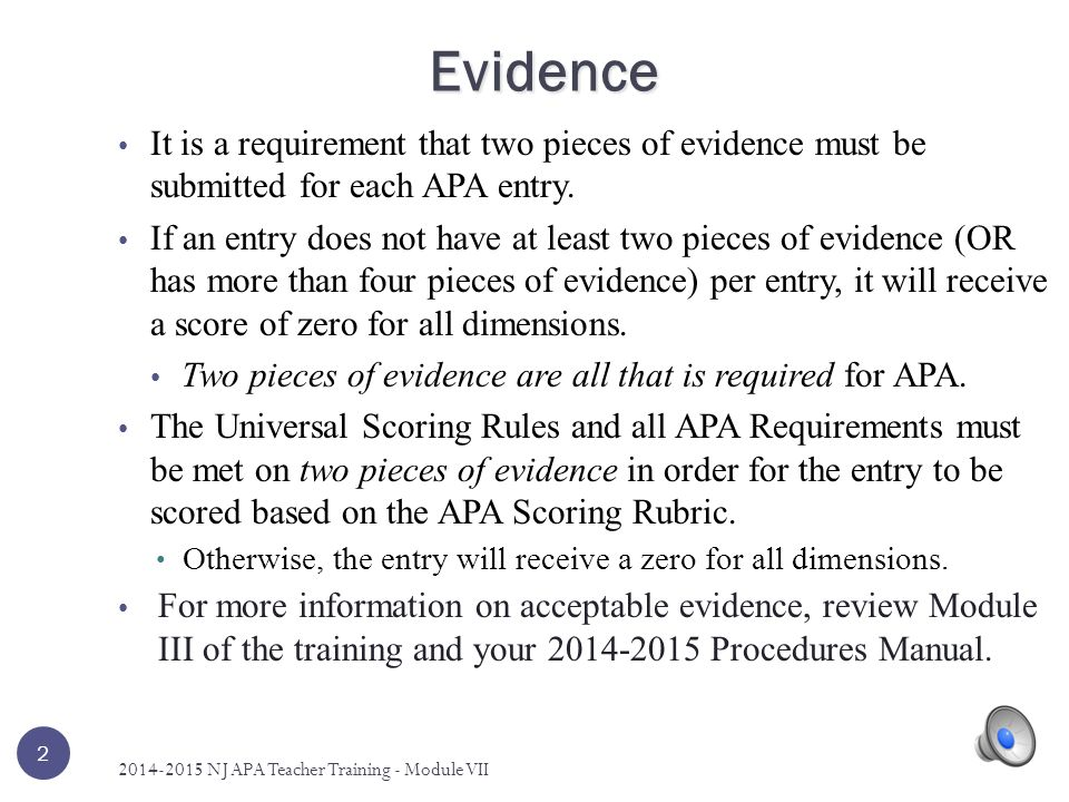 Evidence It is a requirement that two pieces of evidence must be submitted for each APA entry.