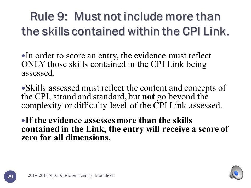 Rule 9: Must not include more than the skills contained within the CPI Link.