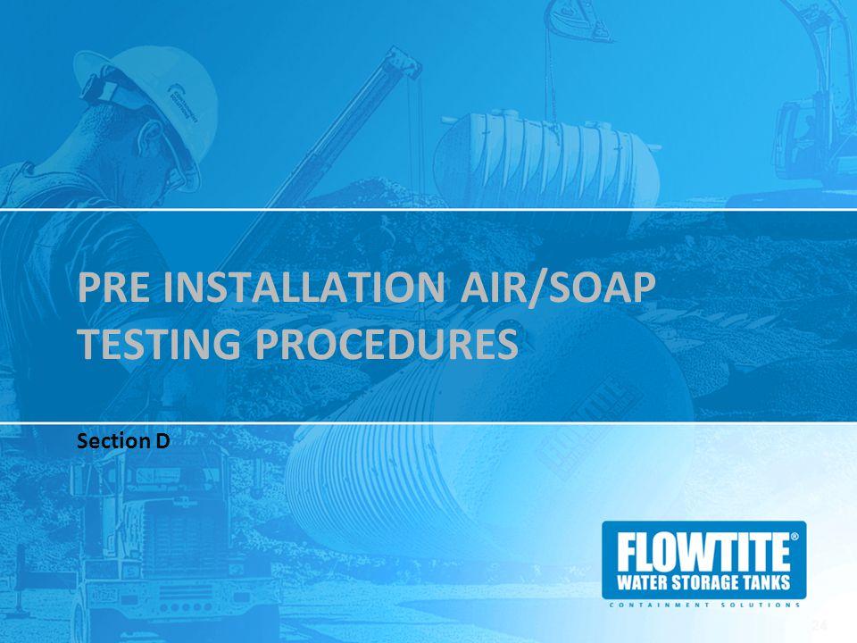 Pre installation air/soap Testing Procedures