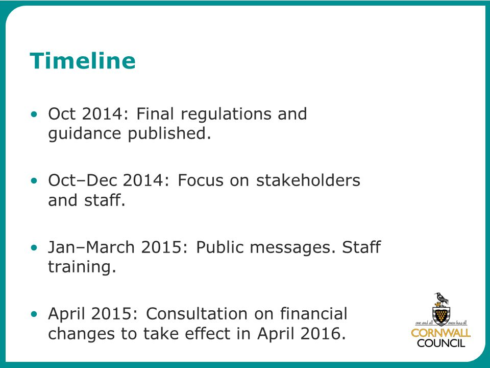 Timeline Oct 2014: Final regulations and guidance published.