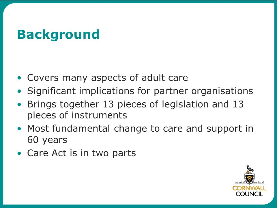 Background Covers many aspects of adult care