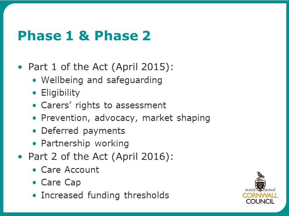 Phase 1 & Phase 2 Part 1 of the Act (April 2015):