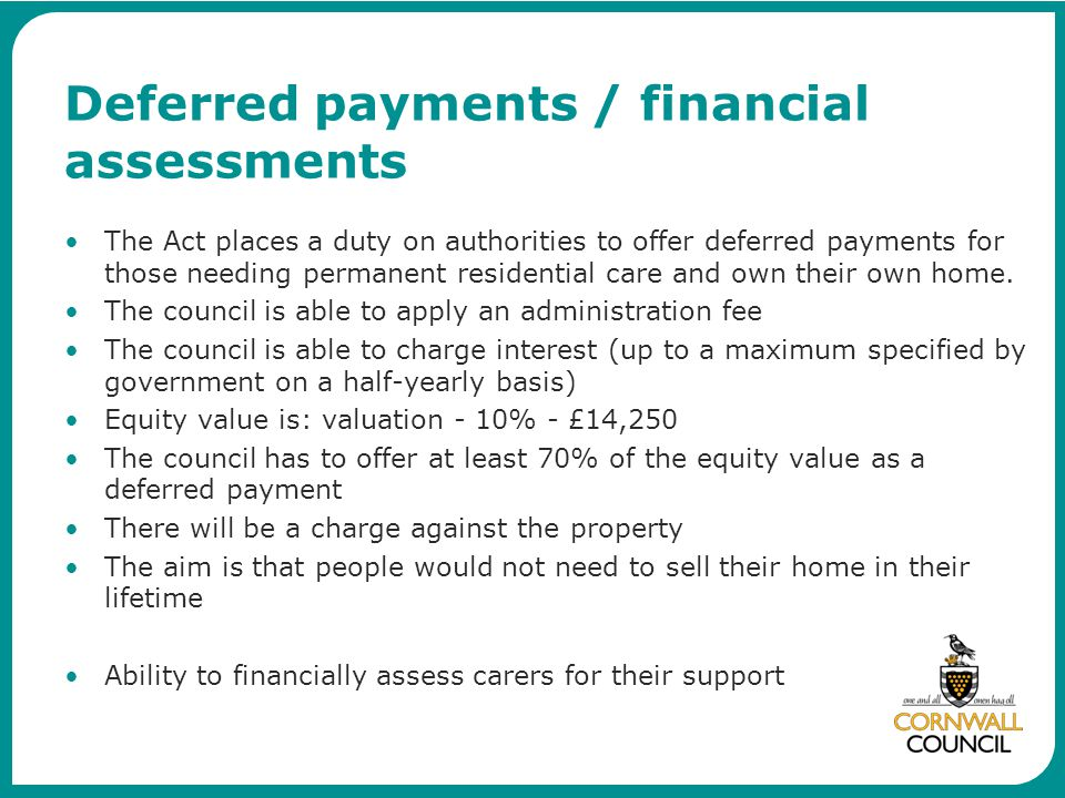 Deferred payments / financial assessments