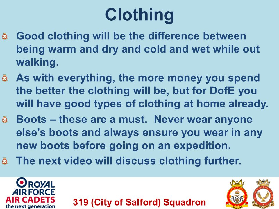 Clothing Good clothing will be the difference between being warm and dry and cold and wet while out walking.