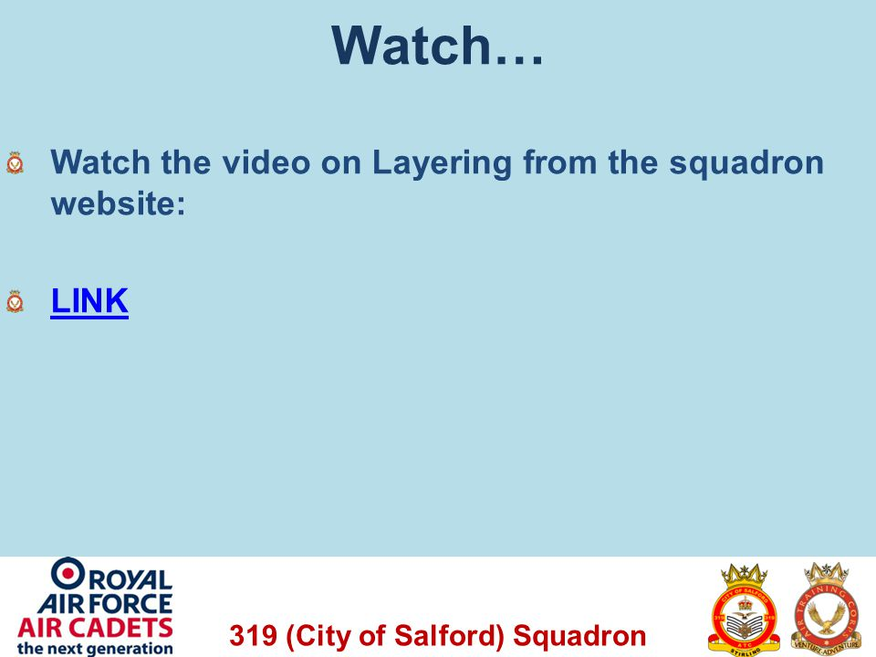 Watch… Watch the video on Layering from the squadron website: LINK