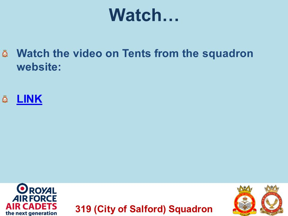 Watch… Watch the video on Tents from the squadron website: LINK