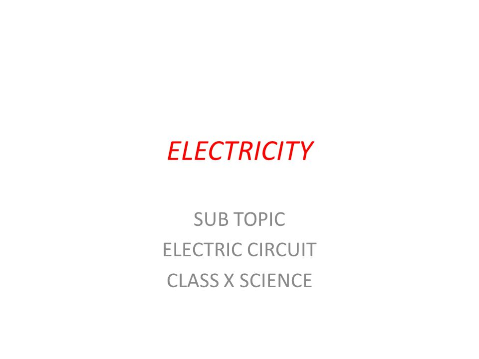 SUB TOPIC ELECTRIC CIRCUIT CLASS X SCIENCE