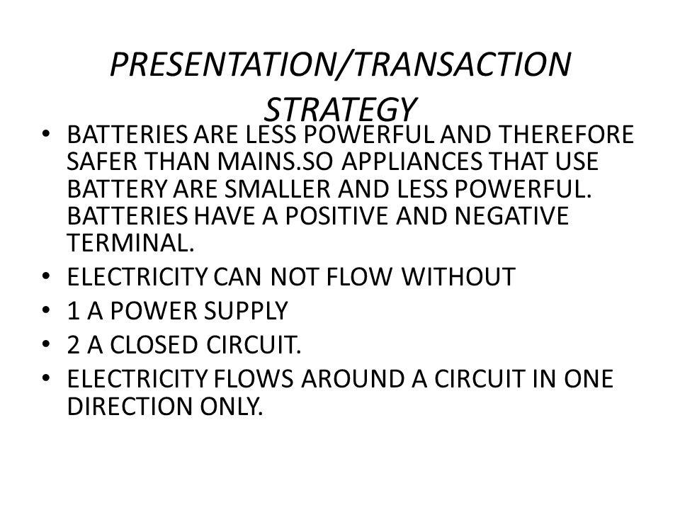 PRESENTATION/TRANSACTION STRATEGY