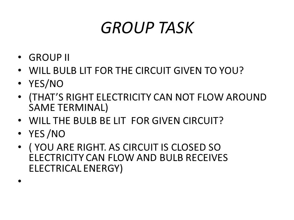 GROUP TASK GROUP II WILL BULB LIT FOR THE CIRCUIT GIVEN TO YOU YES/NO