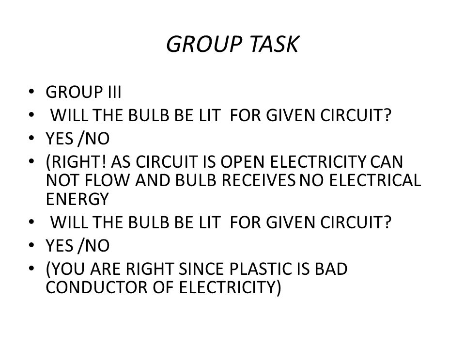 GROUP TASK GROUP III WILL THE BULB BE LIT FOR GIVEN CIRCUIT YES /NO