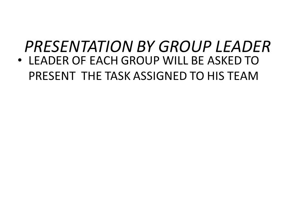PRESENTATION BY GROUP LEADER