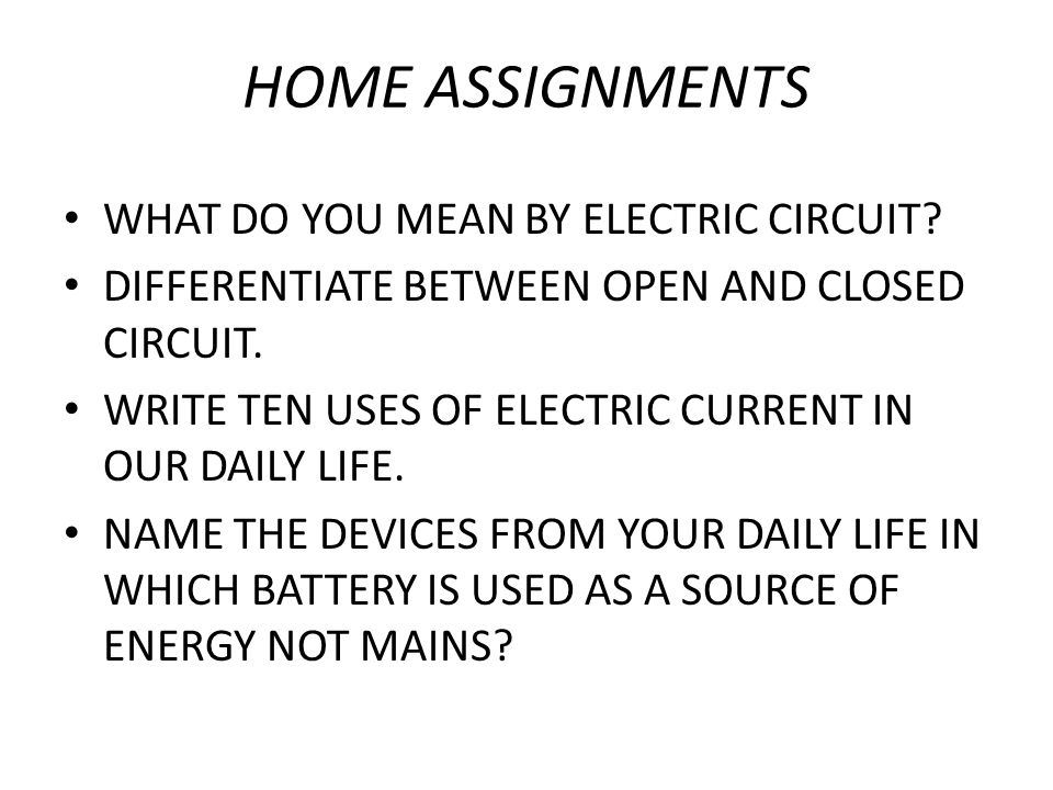 HOME ASSIGNMENTS WHAT DO YOU MEAN BY ELECTRIC CIRCUIT