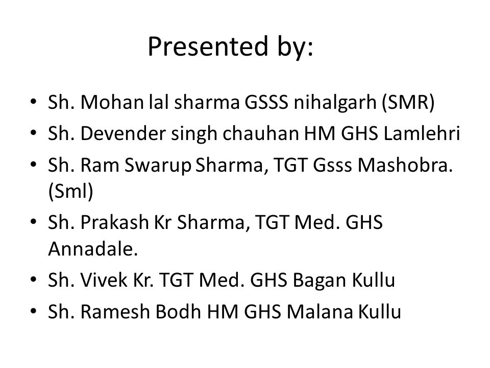 Presented by: Sh. Mohan lal sharma GSSS nihalgarh (SMR)