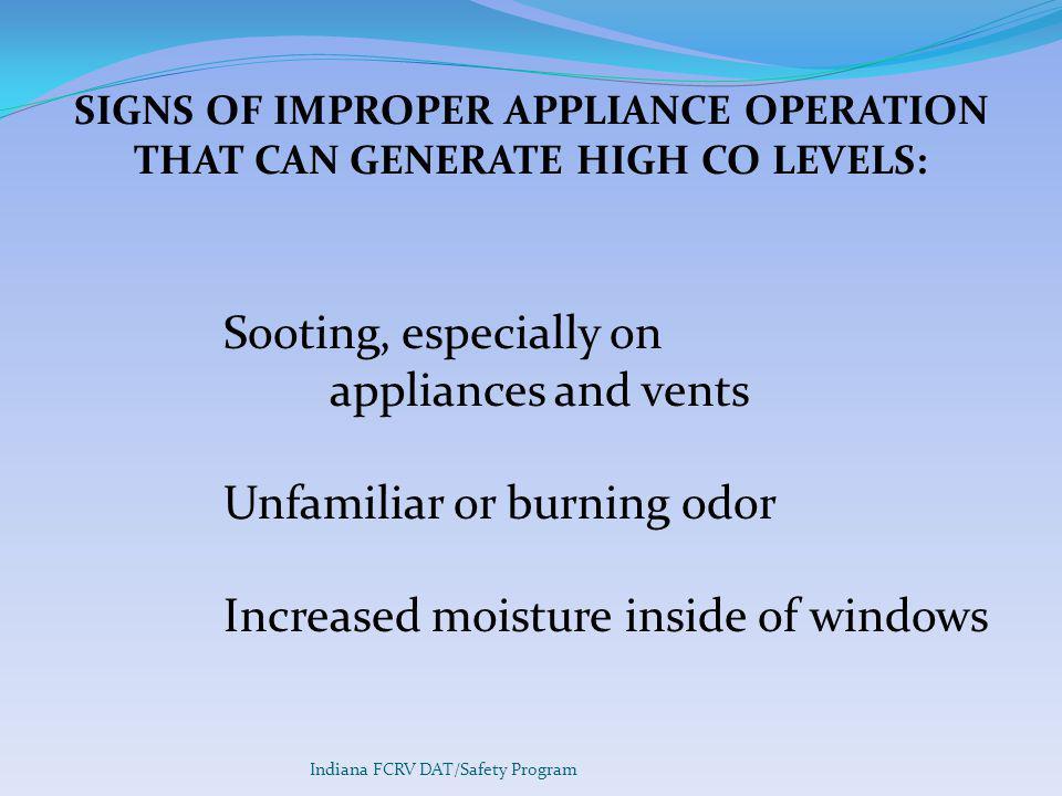 Unfamiliar or burning odor Increased moisture inside of windows