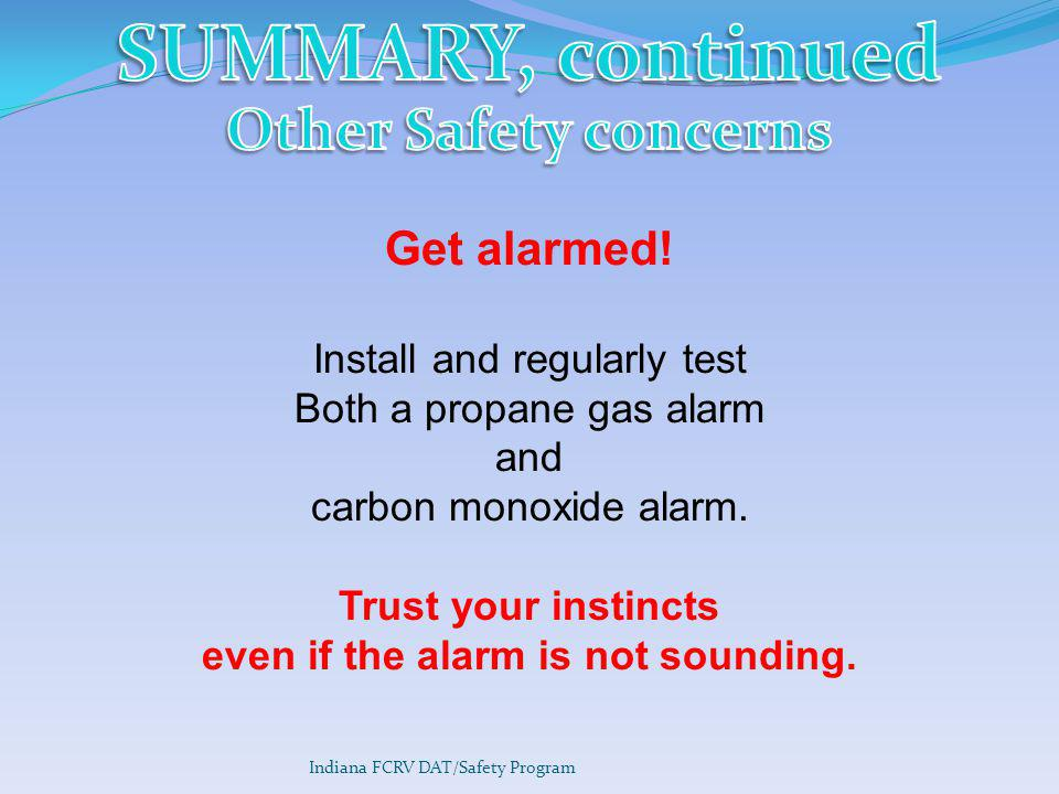 even if the alarm is not sounding.