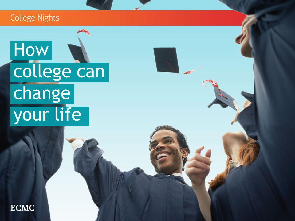 How college can change your life