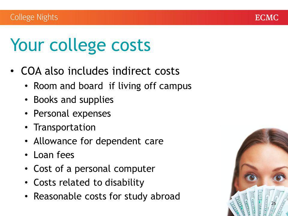 Your college costs COA also includes indirect costs