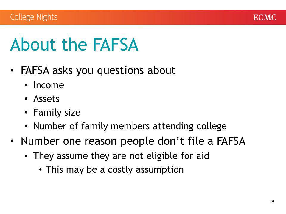 About the FAFSA FAFSA asks you questions about