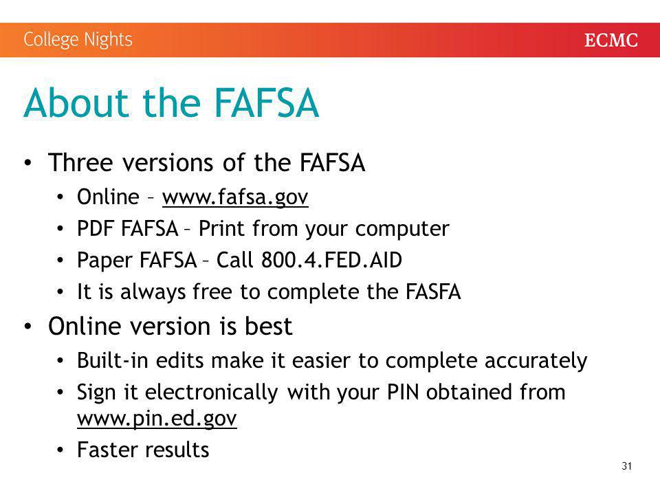 About the FAFSA Three versions of the FAFSA Online version is best