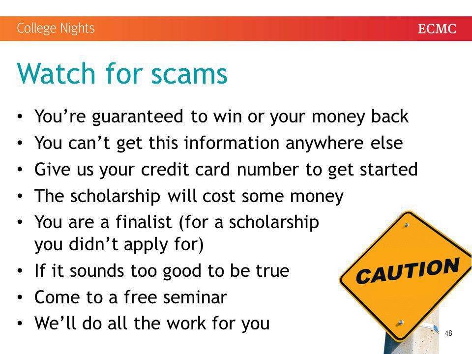 Watch for scams You're guaranteed to win or your money back