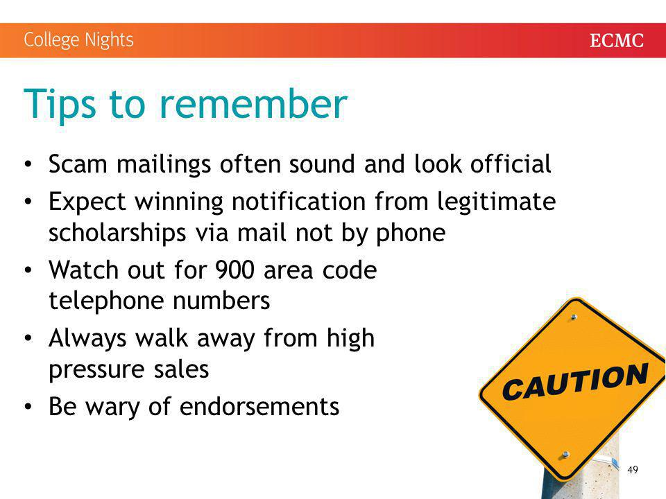 Tips to remember Scam mailings often sound and look official