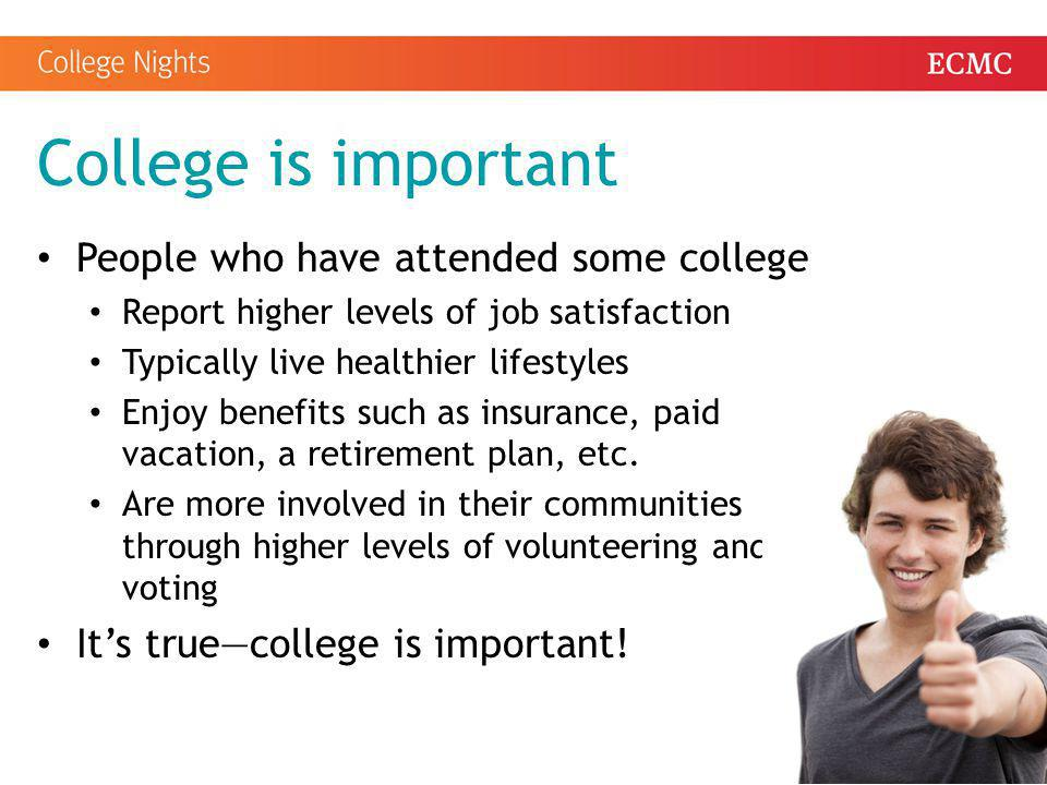 College is important People who have attended some college
