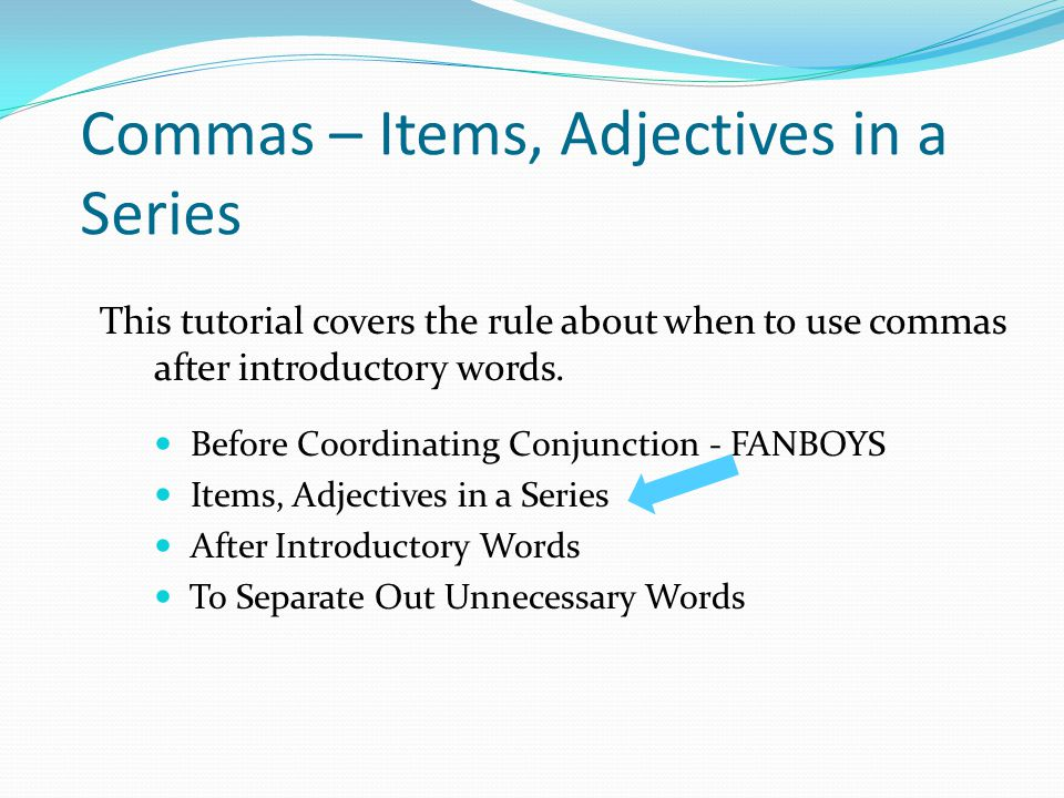Commas – Items, Adjectives in a Series