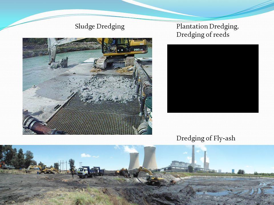 Sludge Dredging Plantation Dredging, Dredging of reeds Dredging of Fly-ash