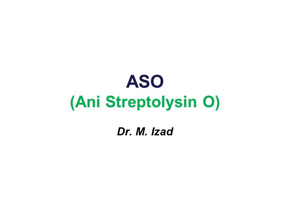 ASO (Ani Streptolysin O)