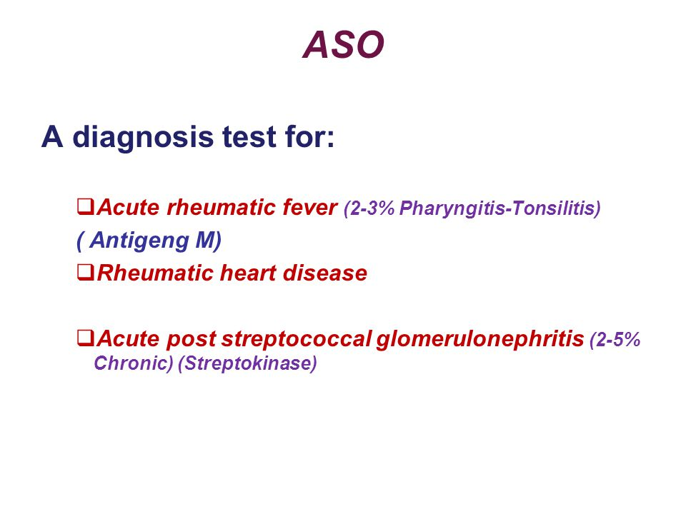ASO A diagnosis test for: