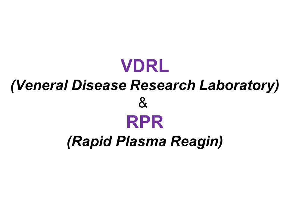 VDRL (Veneral Disease Research Laboratory) & RPR (Rapid Plasma Reagin)