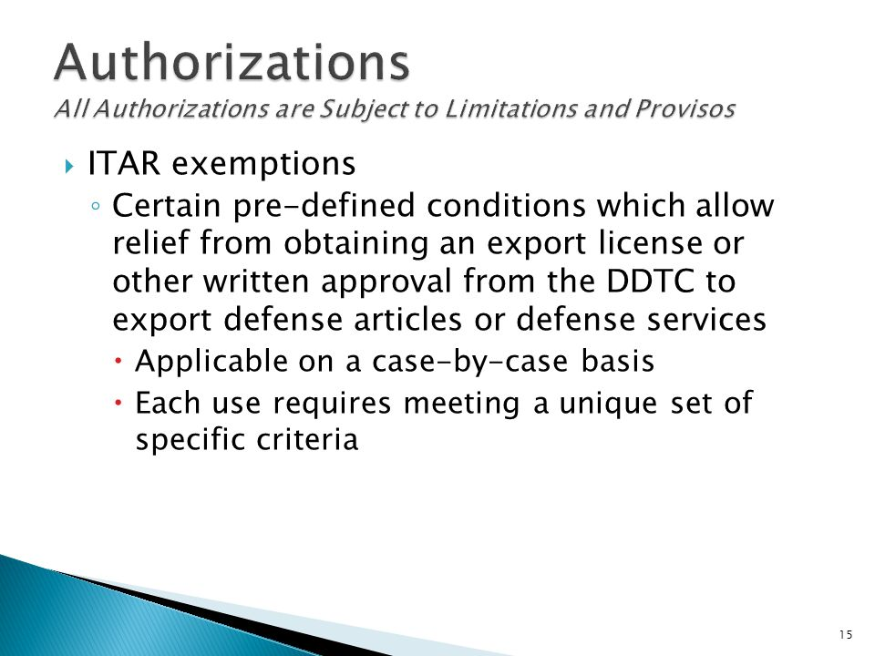 Authorizations All Authorizations are Subject to Limitations and Provisos