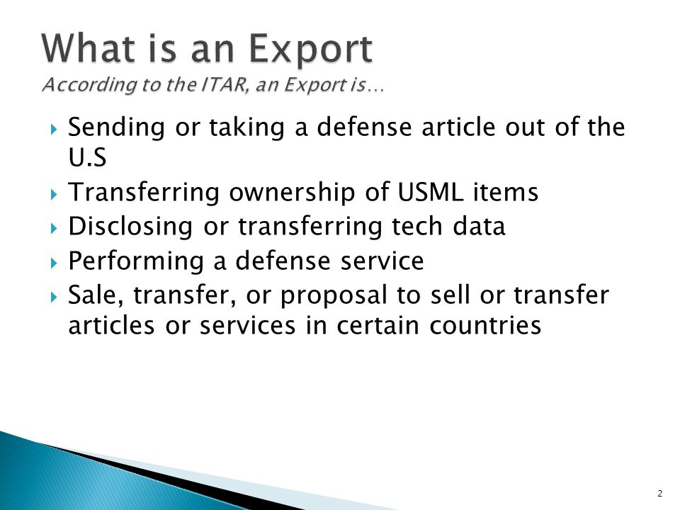 What is an Export According to the ITAR, an Export is…