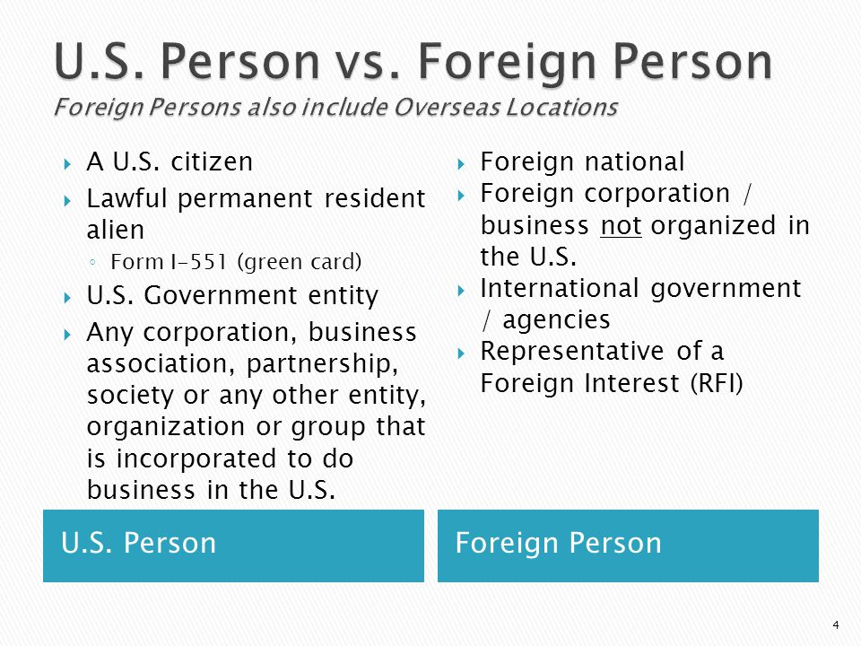 U.S. Person vs. Foreign Person Foreign Persons also include Overseas Locations