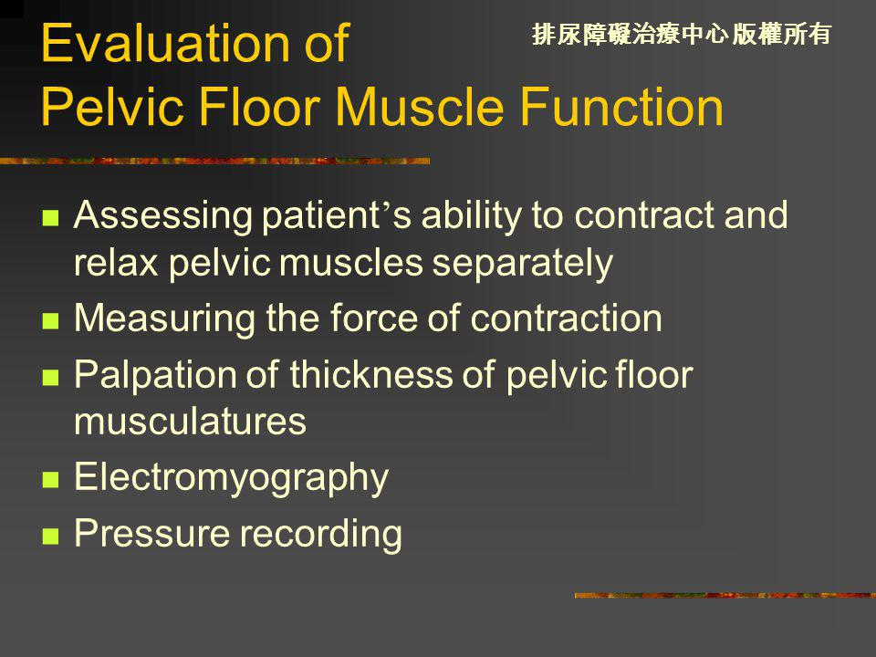 Evaluation of Pelvic Floor Muscle Function