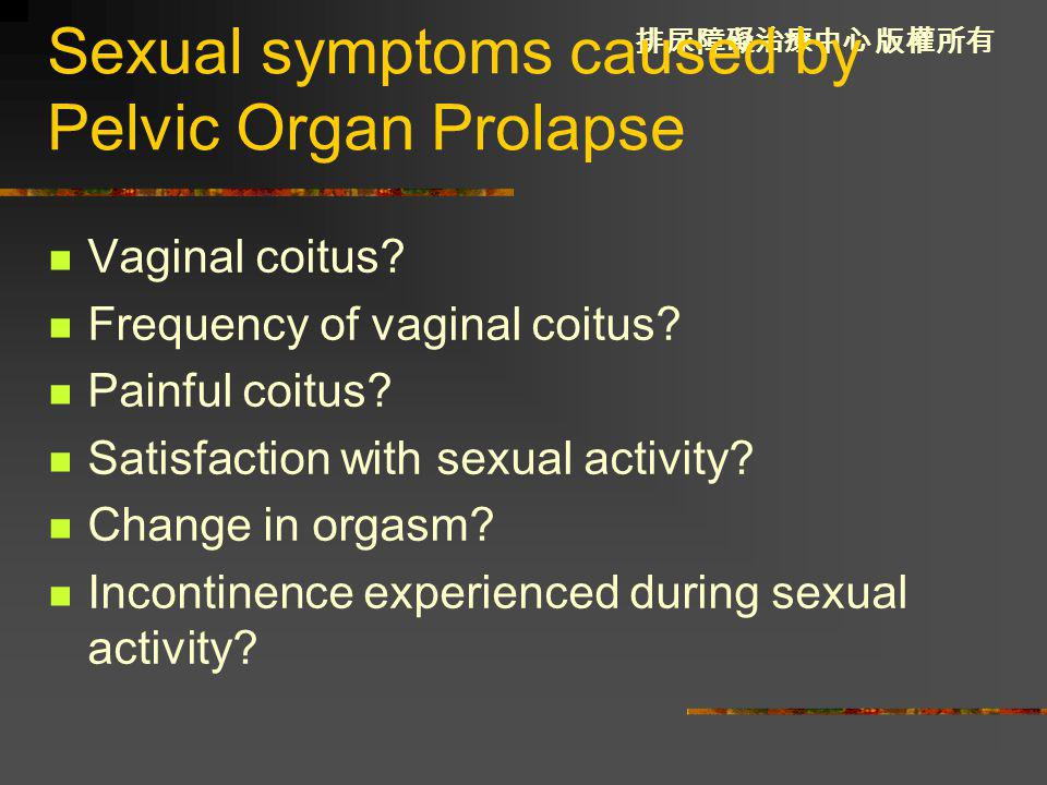 Sexual symptoms caused by Pelvic Organ Prolapse