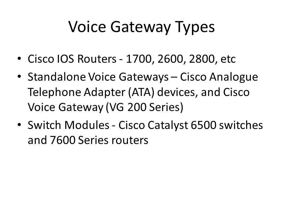 Voice Gateway Types Cisco IOS Routers - 1700, 2600, 2800, etc