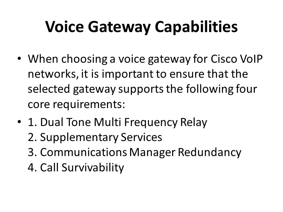 Voice Gateway Capabilities