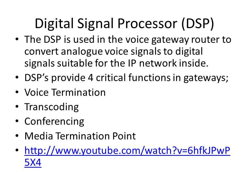 Digital Signal Processor (DSP)