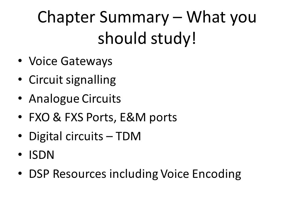 Chapter Summary – What you should study!
