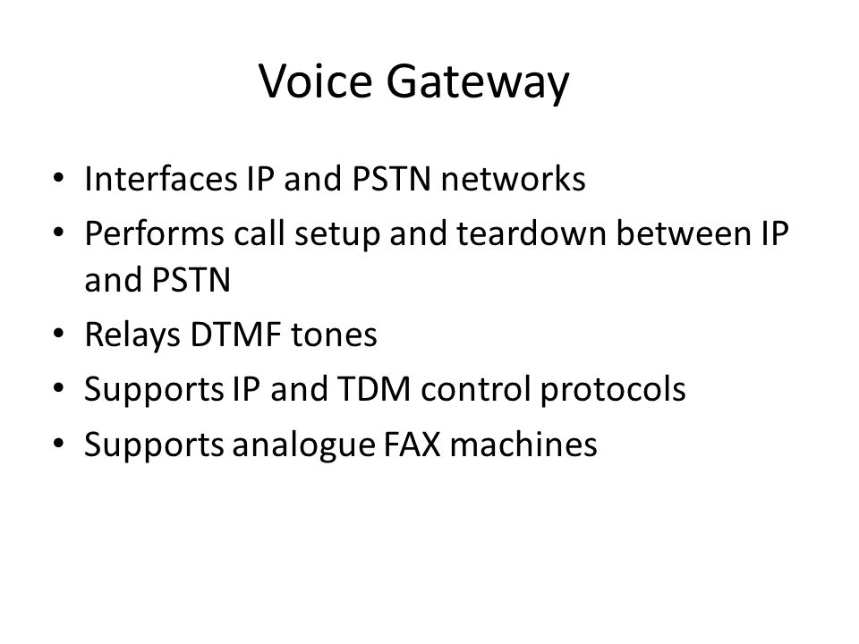 Voice Gateway Interfaces IP and PSTN networks