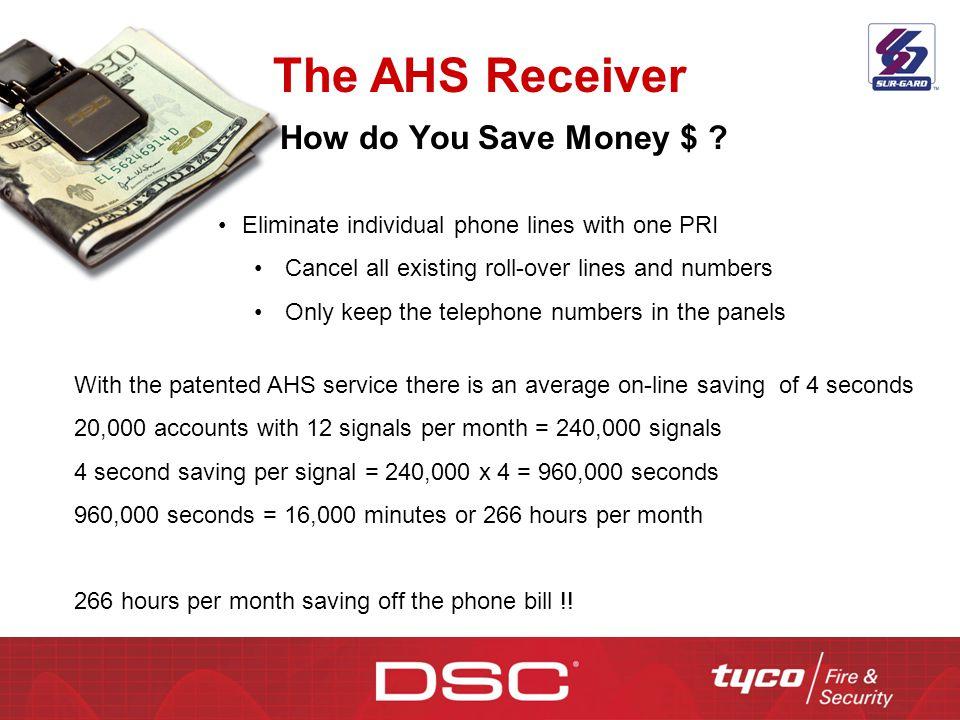 The AHS Receiver How do You Save Money $