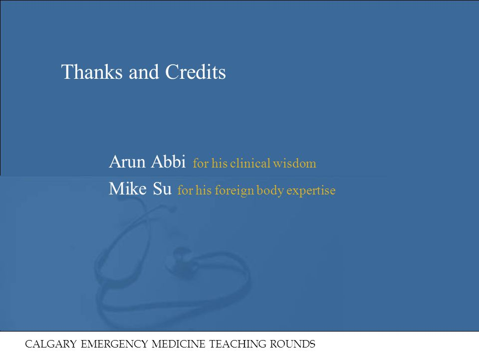 Thanks and Credits Arun Abbi for his clinical wisdom